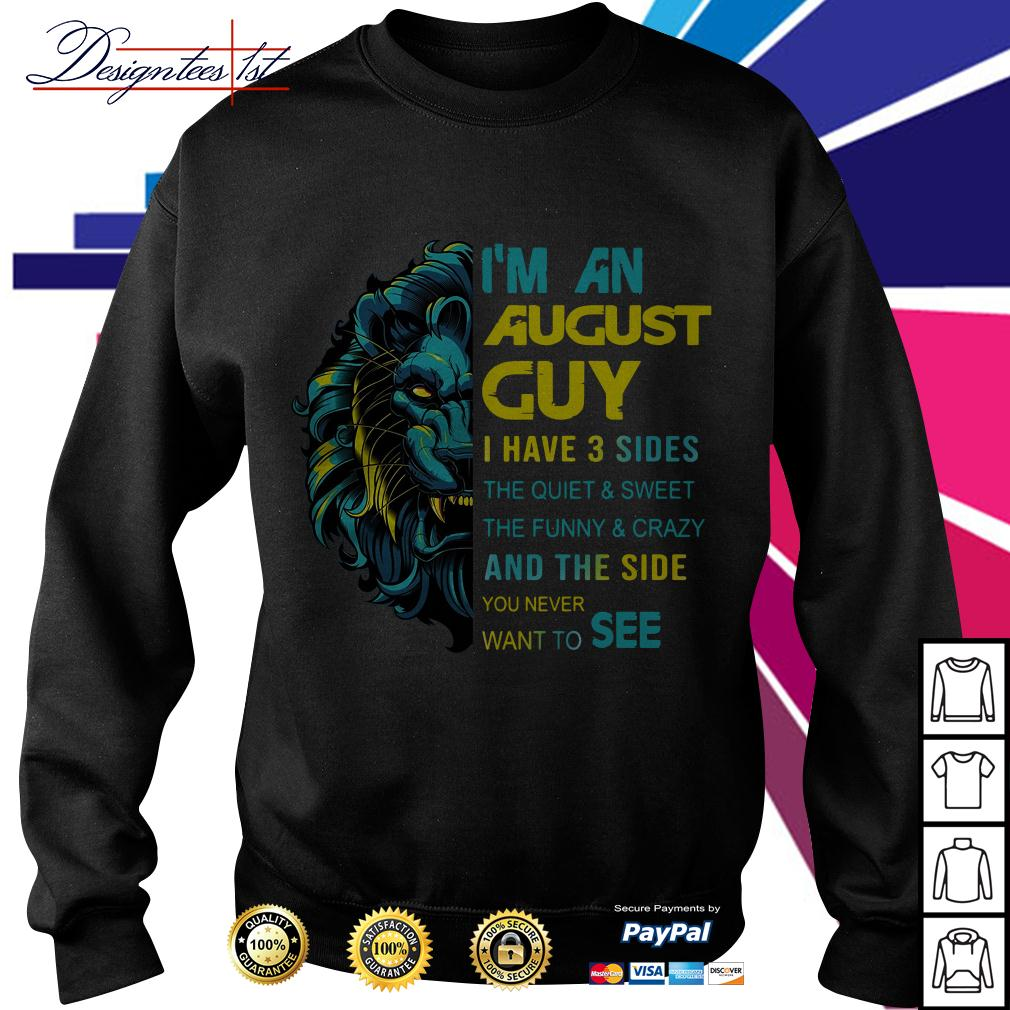 Lion I'm an August guy I have 3 side the quiet and sweet the funny Sweater