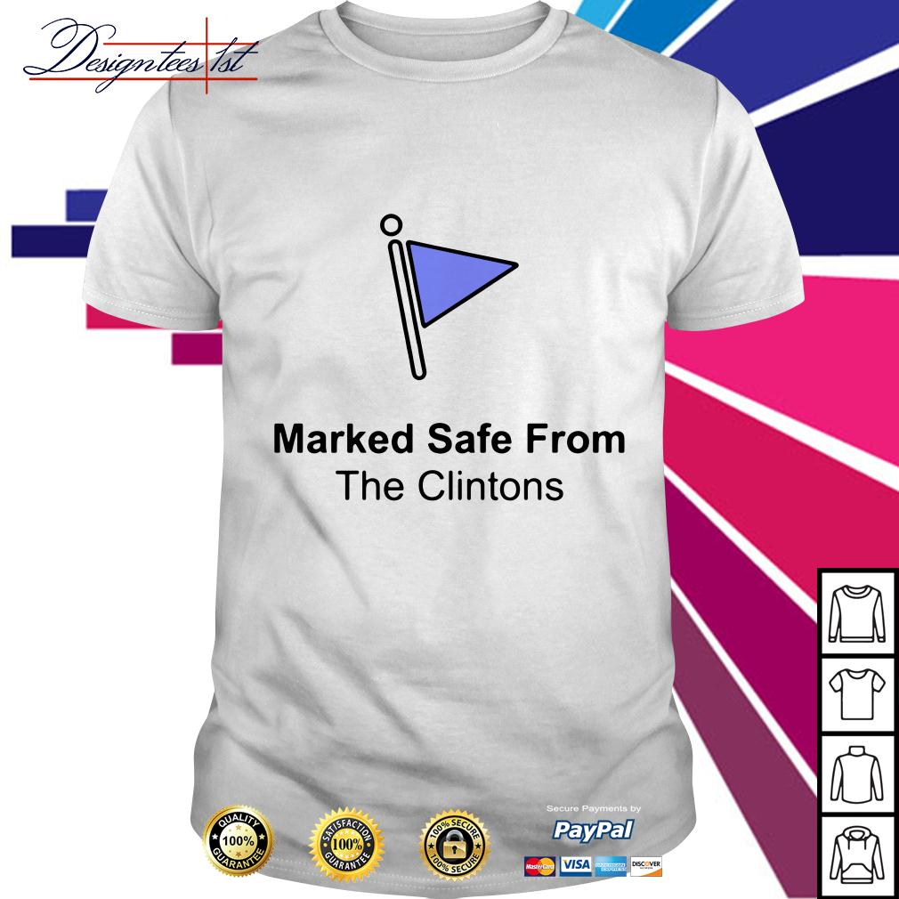 Marked safe from the Clintons shirt