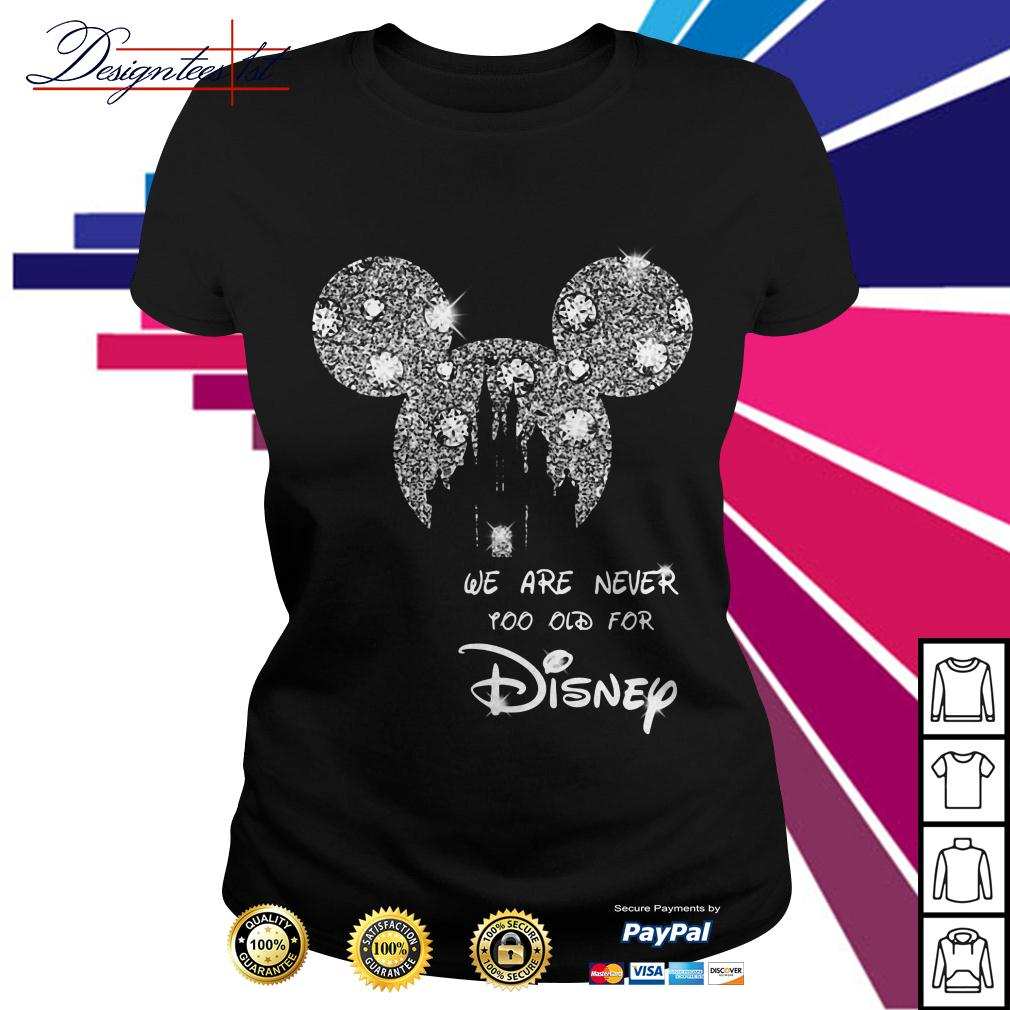 Mickey mouse bling we are never too old for Disney Ladies Tee