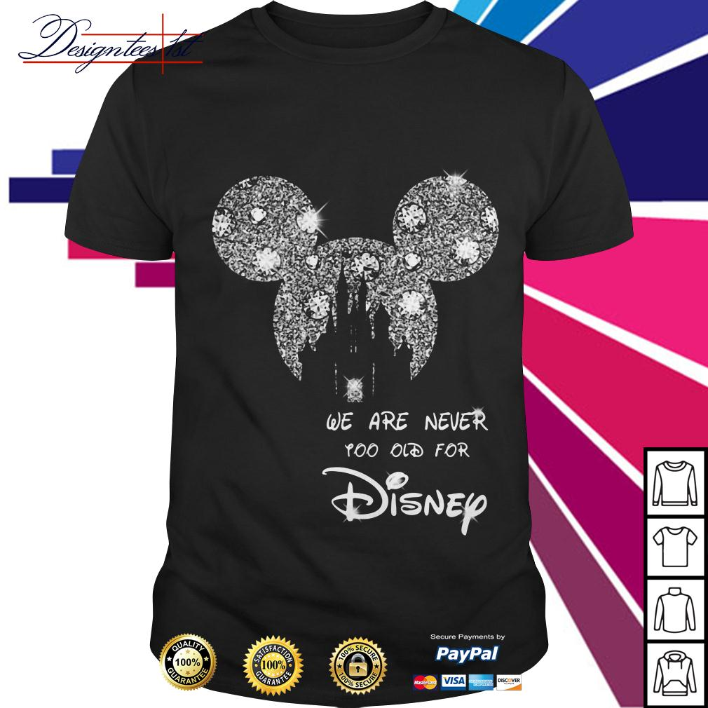 Mickey mouse bling we are never too old for Disney shirt