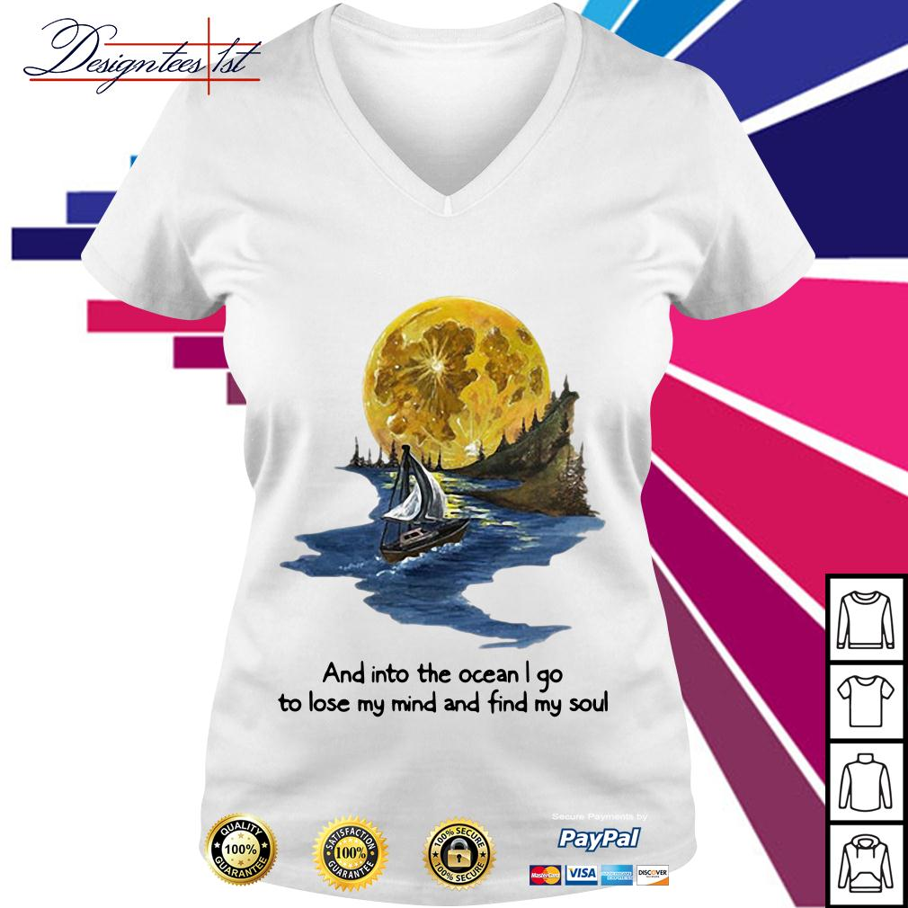 Moon and into the ocean I go to lose my mind and find my soul V-neck T-shirt