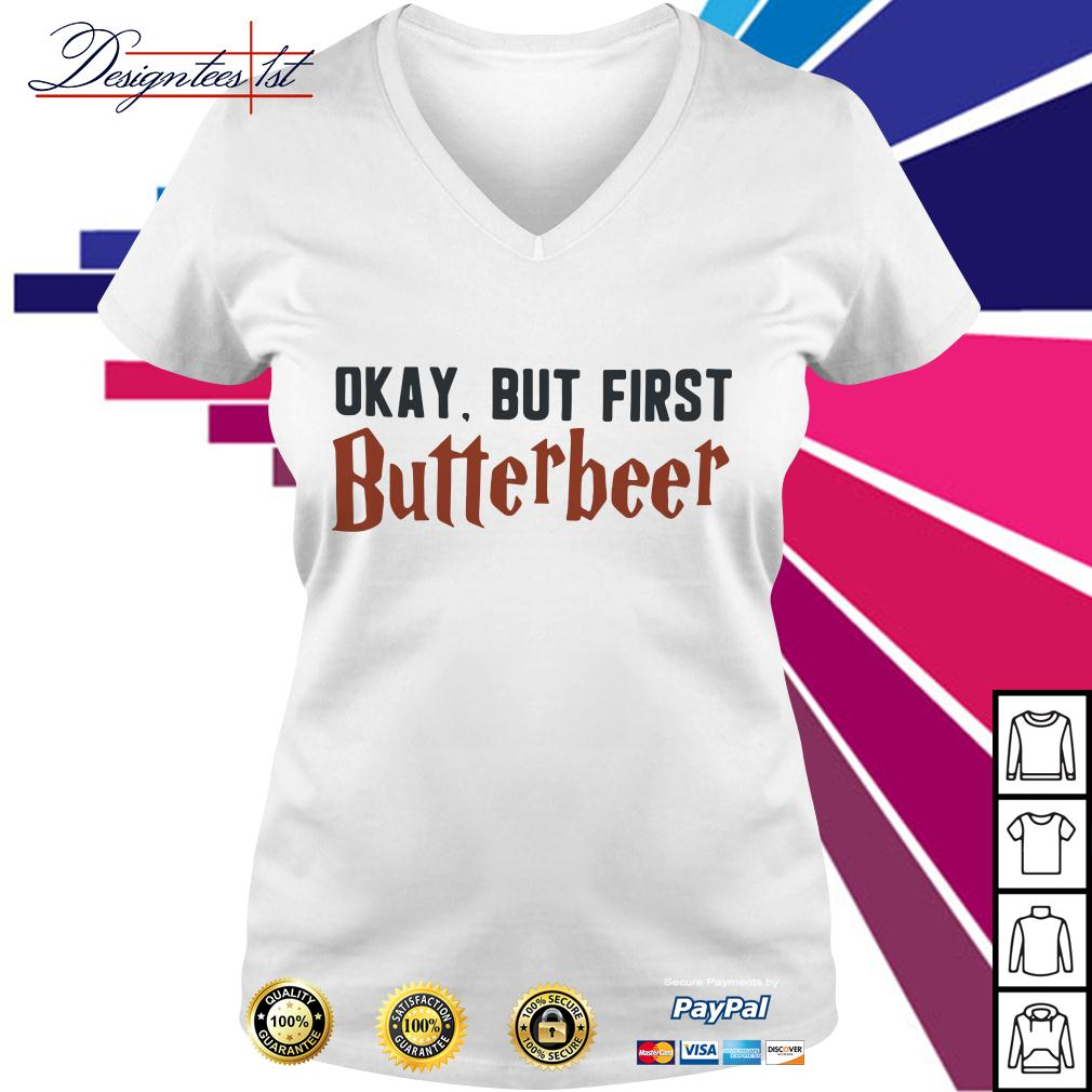 Okay but first butterbeer V-neck T-shirt