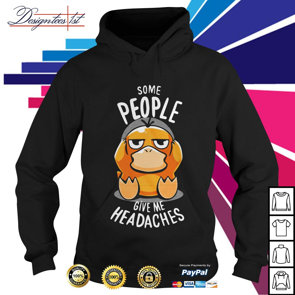 Psyduck some people give me headaches Hoodie