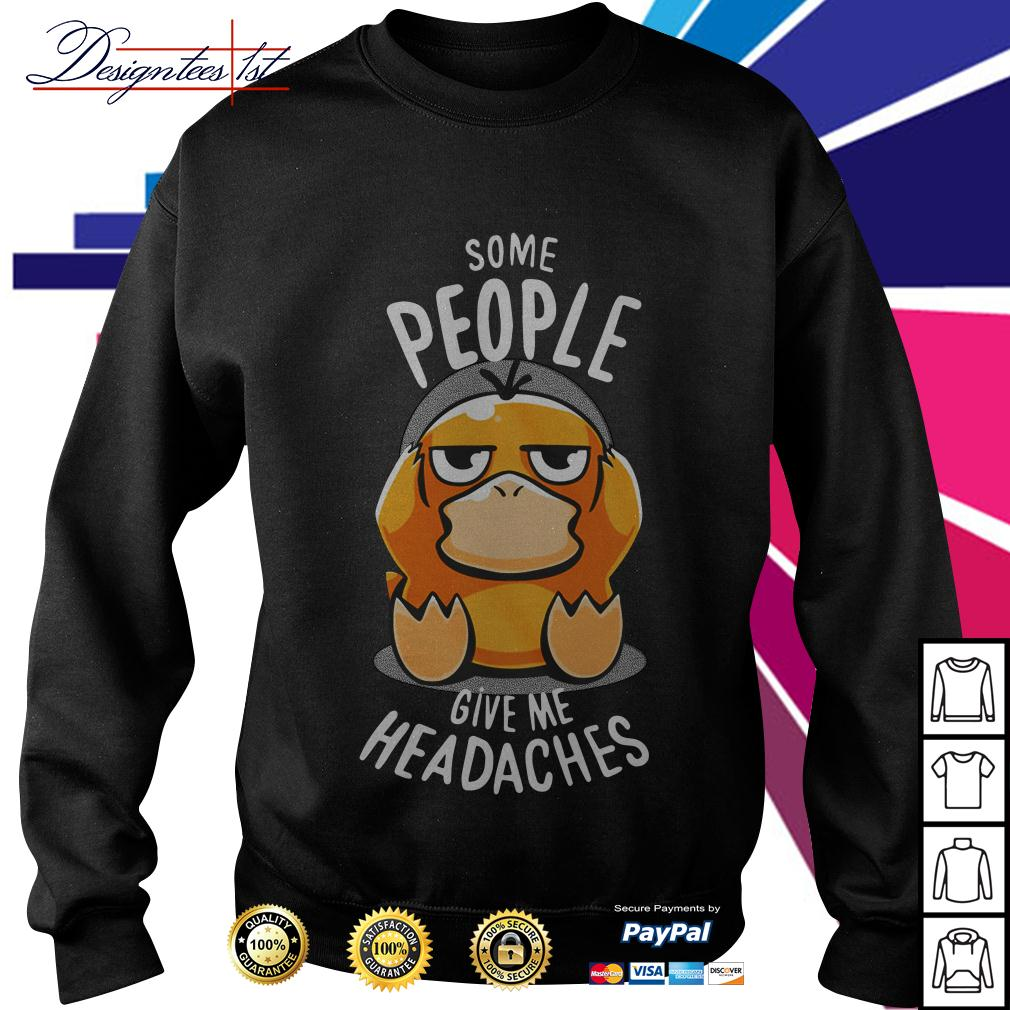 Psyduck some people give me headaches Sweater