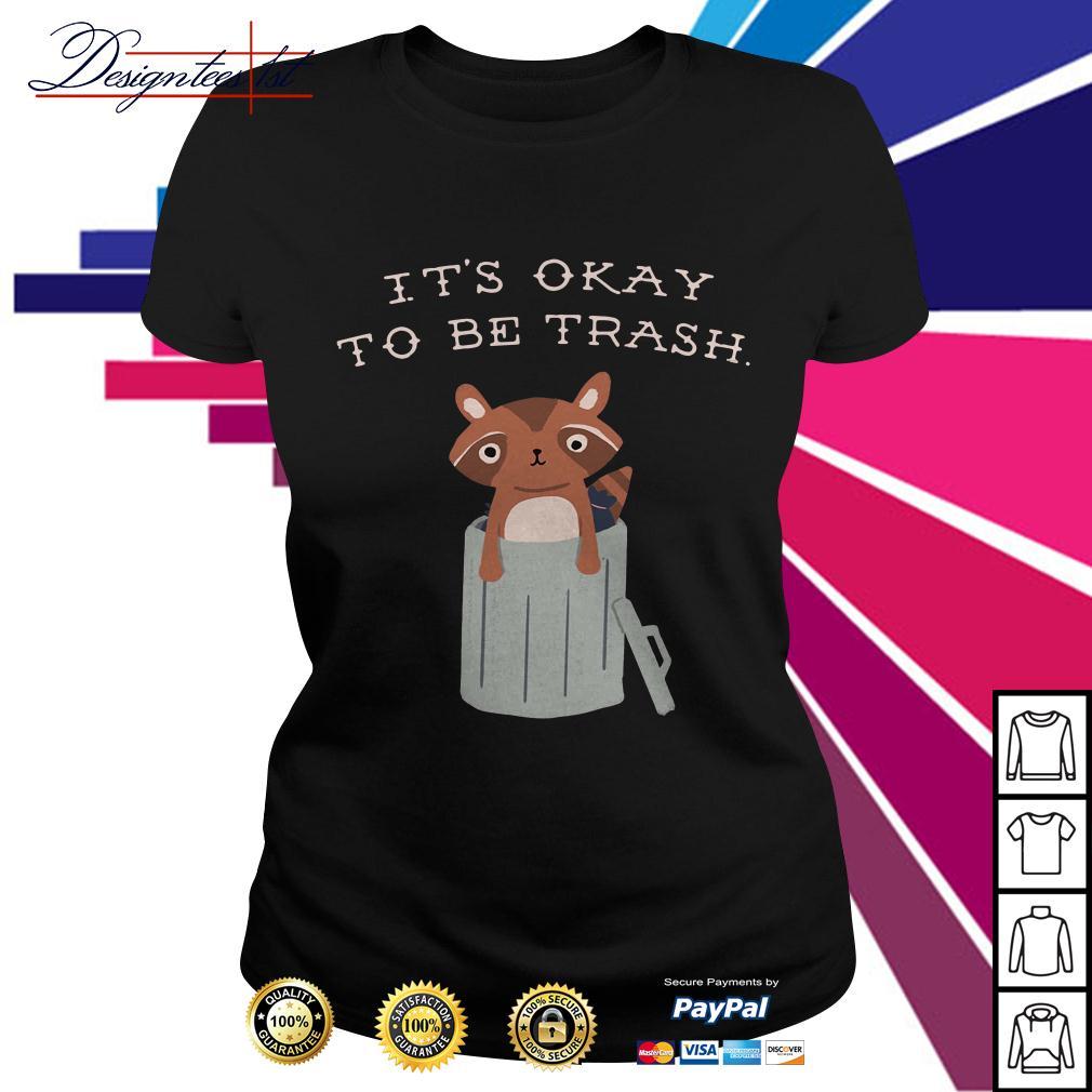 Racoon it's okay to be trash Ladies Tee