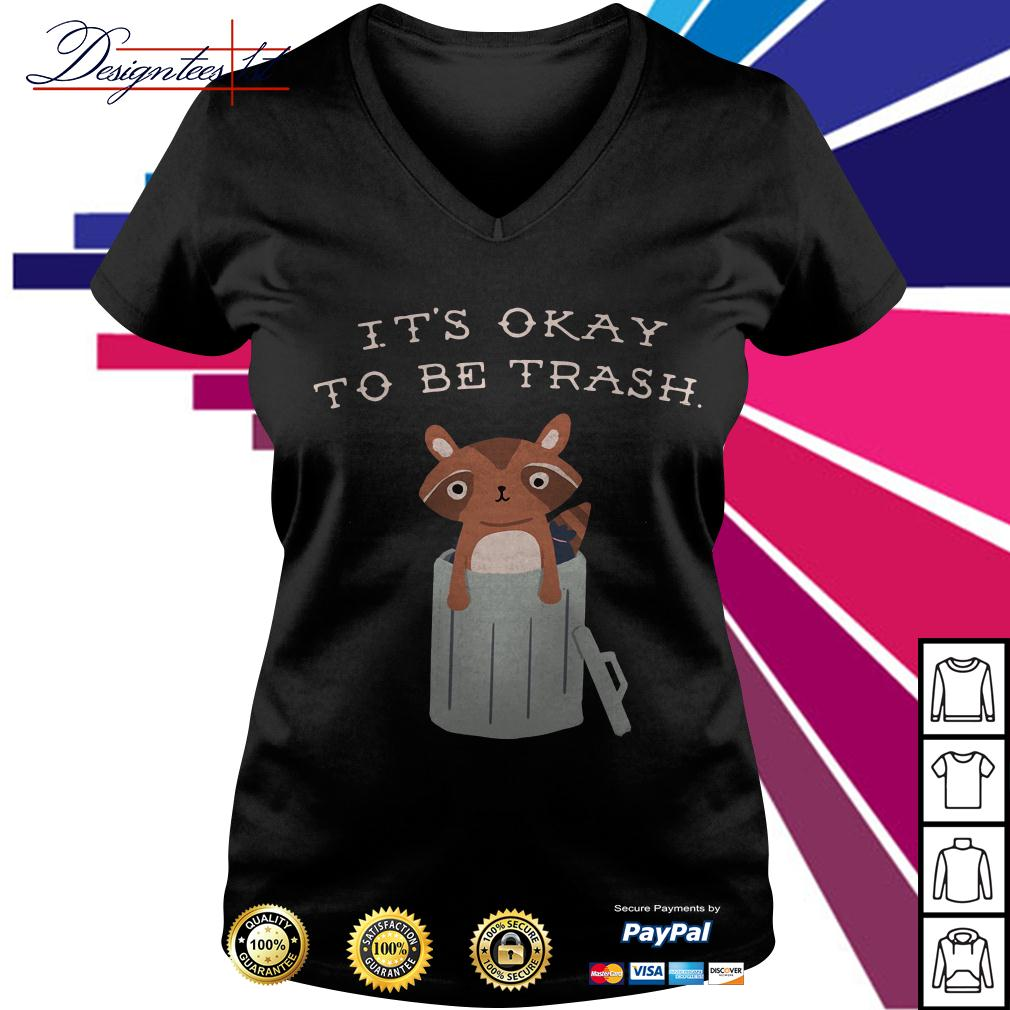 Racoon it's okay to be trash V-neck T-shirt