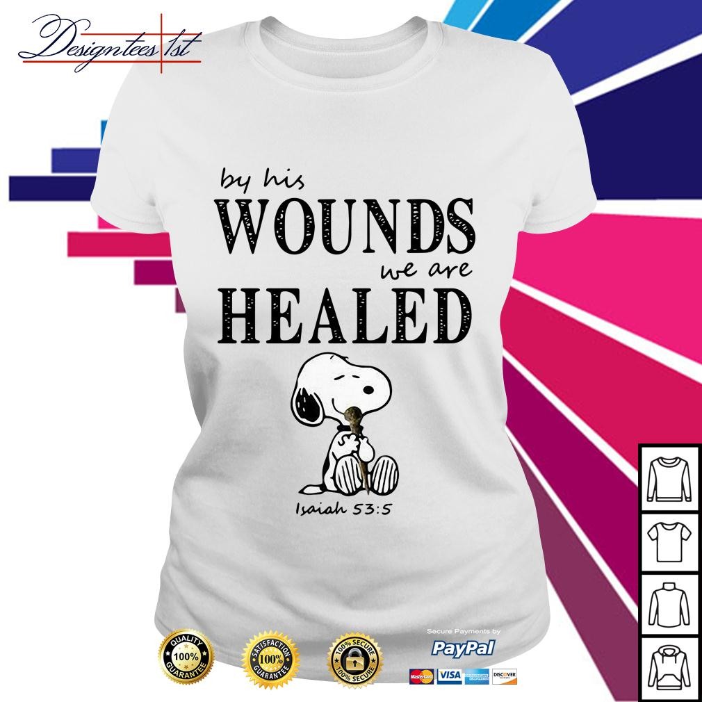 Snoopy by his wounds we are healed Ladies Tee
