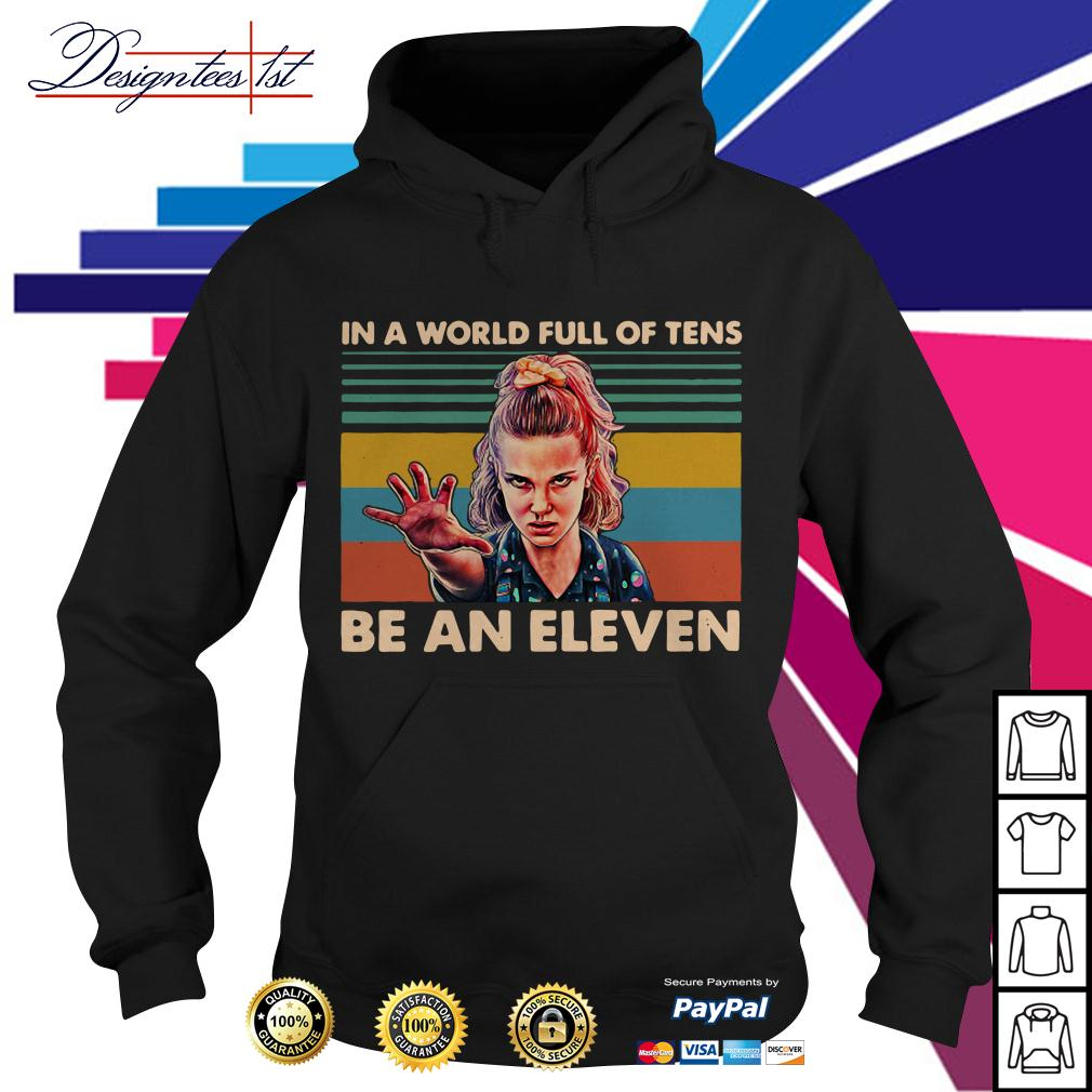 Stranger Things in a world full of tens be an Eleven vintage Hoodie