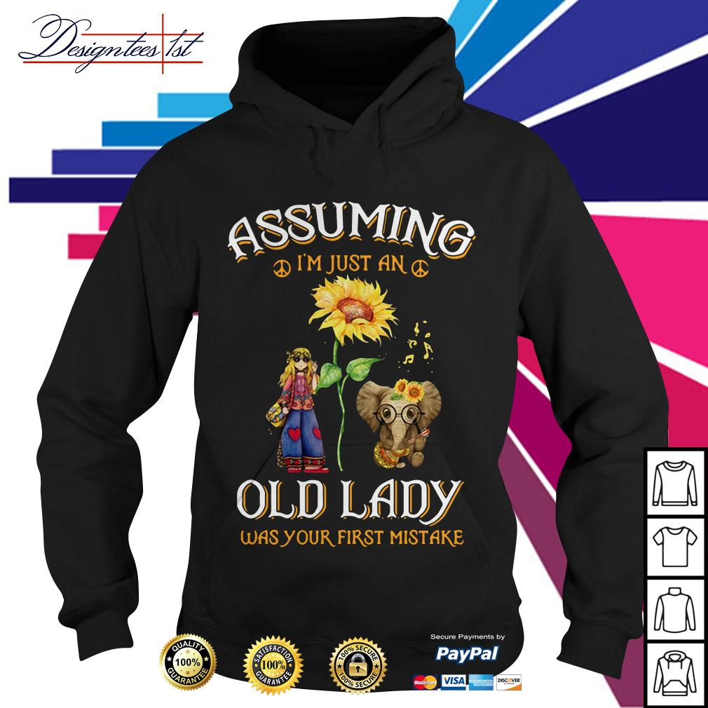 Sunflower elephant girl assuming I'm just an old lady was your first mistake Hoodie
