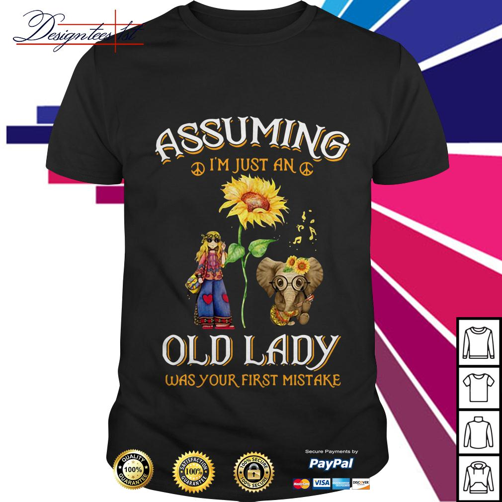 Sunflower elephant girl assuming I'm just an old lady was your first mistake shirt