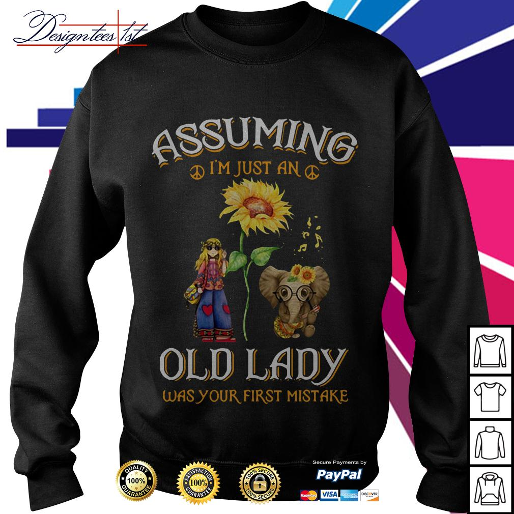 Sunflower elephant girl assuming I'm just an old lady was your first mistake Sweater