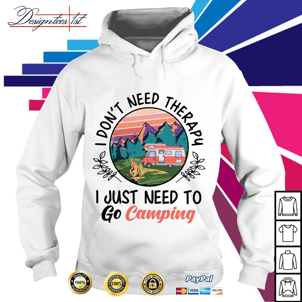 Sunset I don't need therapy I just need to go camping Hoodie