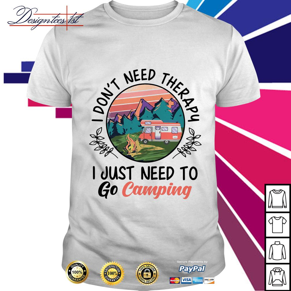 Sunset I don't need therapy I just need to go camping shirt