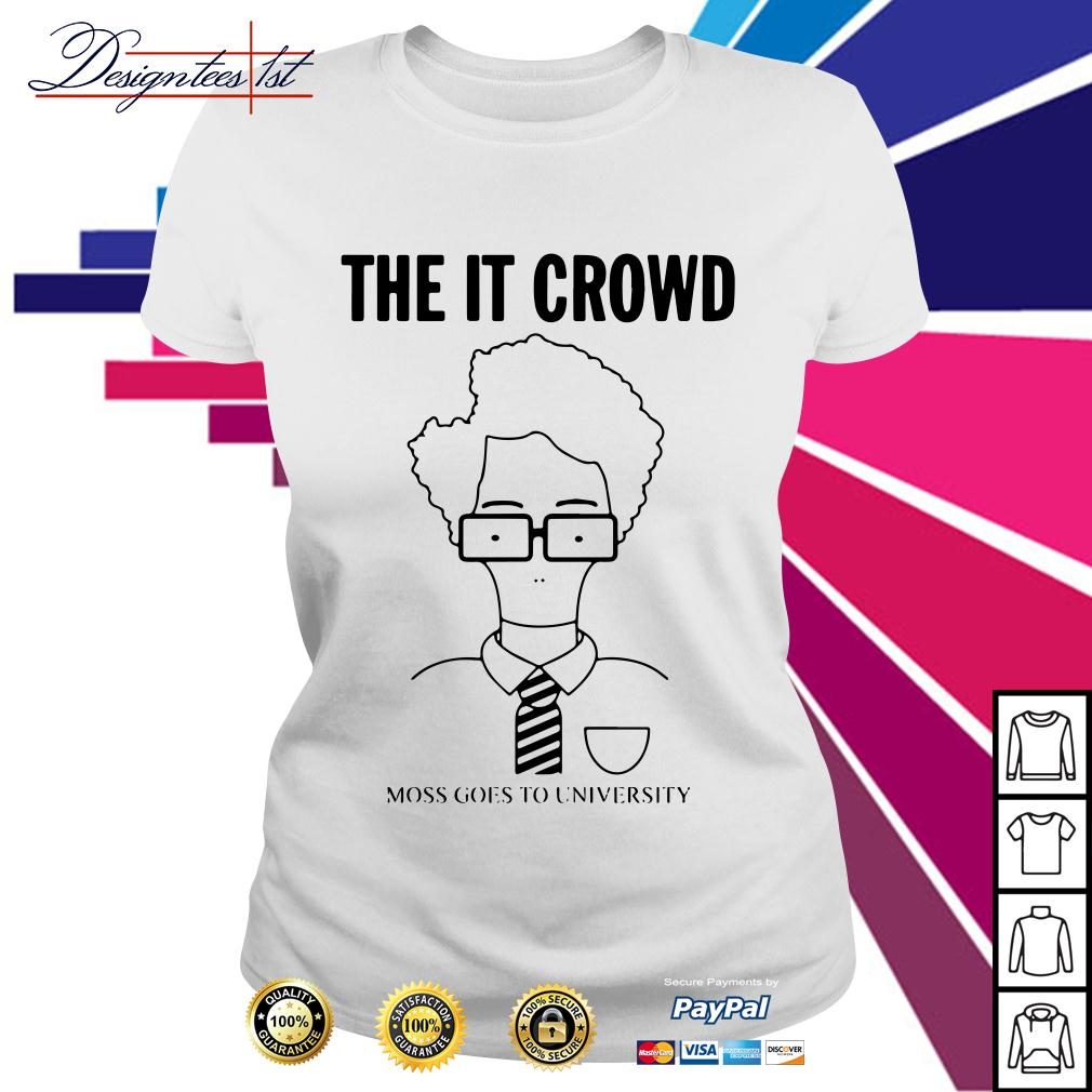 The IT Crowd moss goes to university Ladies Tee