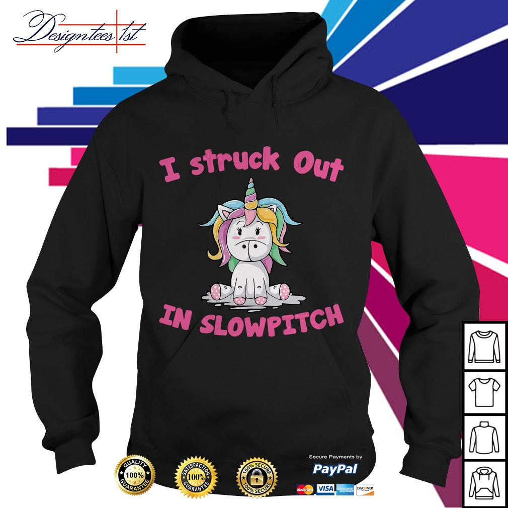 Unicorn I struck out in slowpitch Hoodie