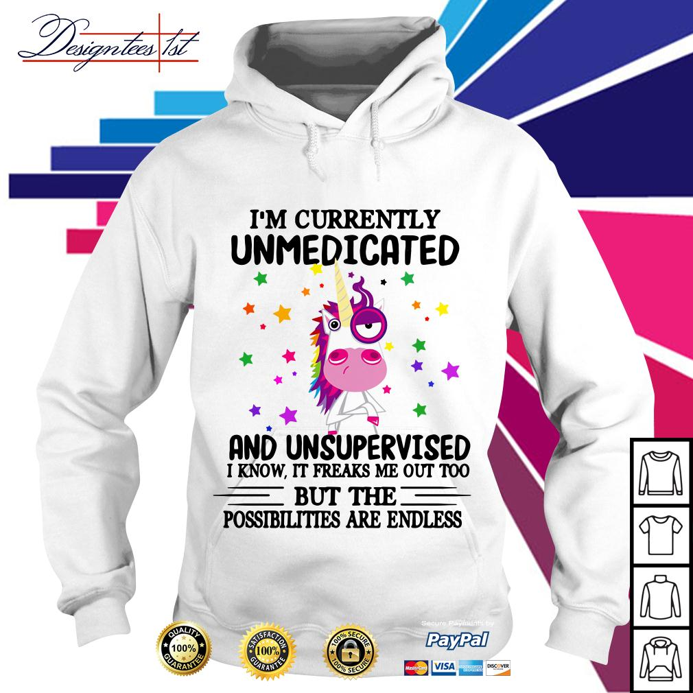 Unicorn I'm currently unmedicated and unsupervised Hoodie