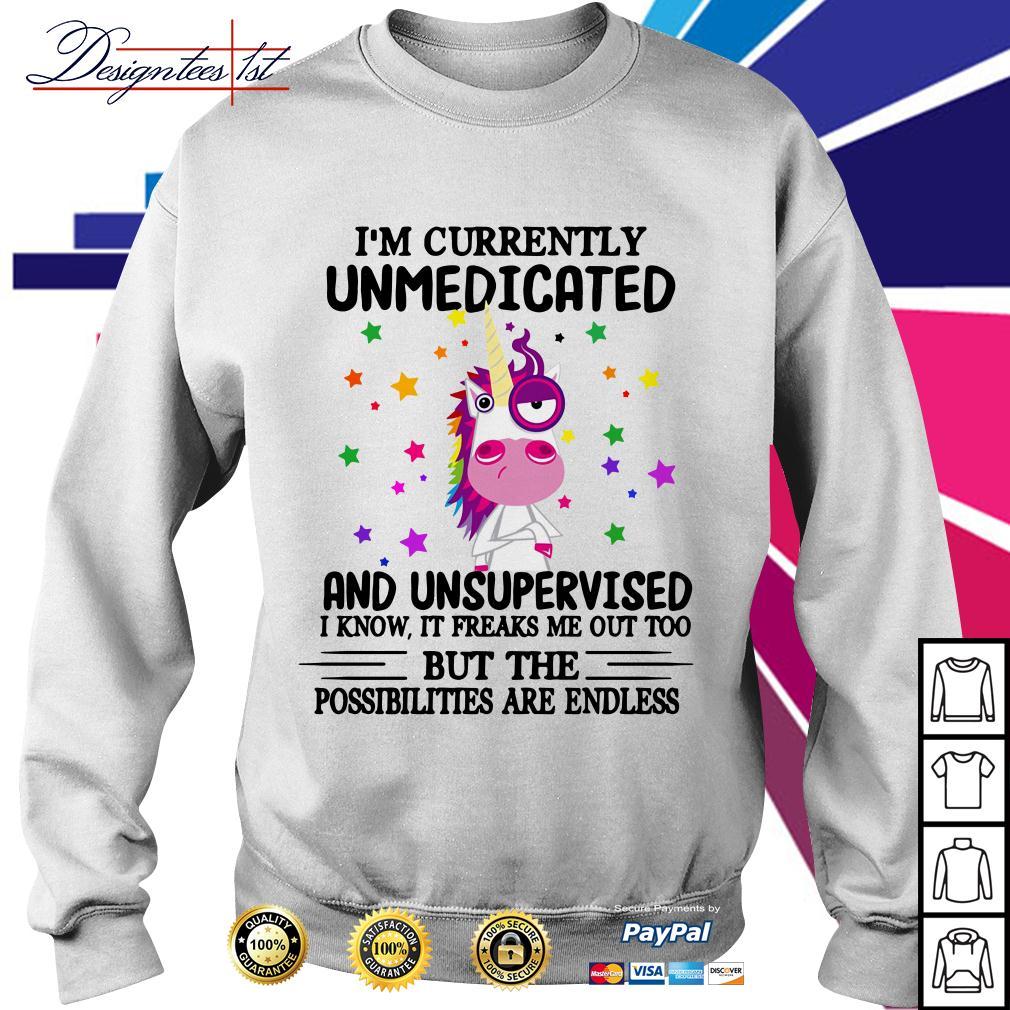 Unicorn I'm currently unmedicated and unsupervised Sweater