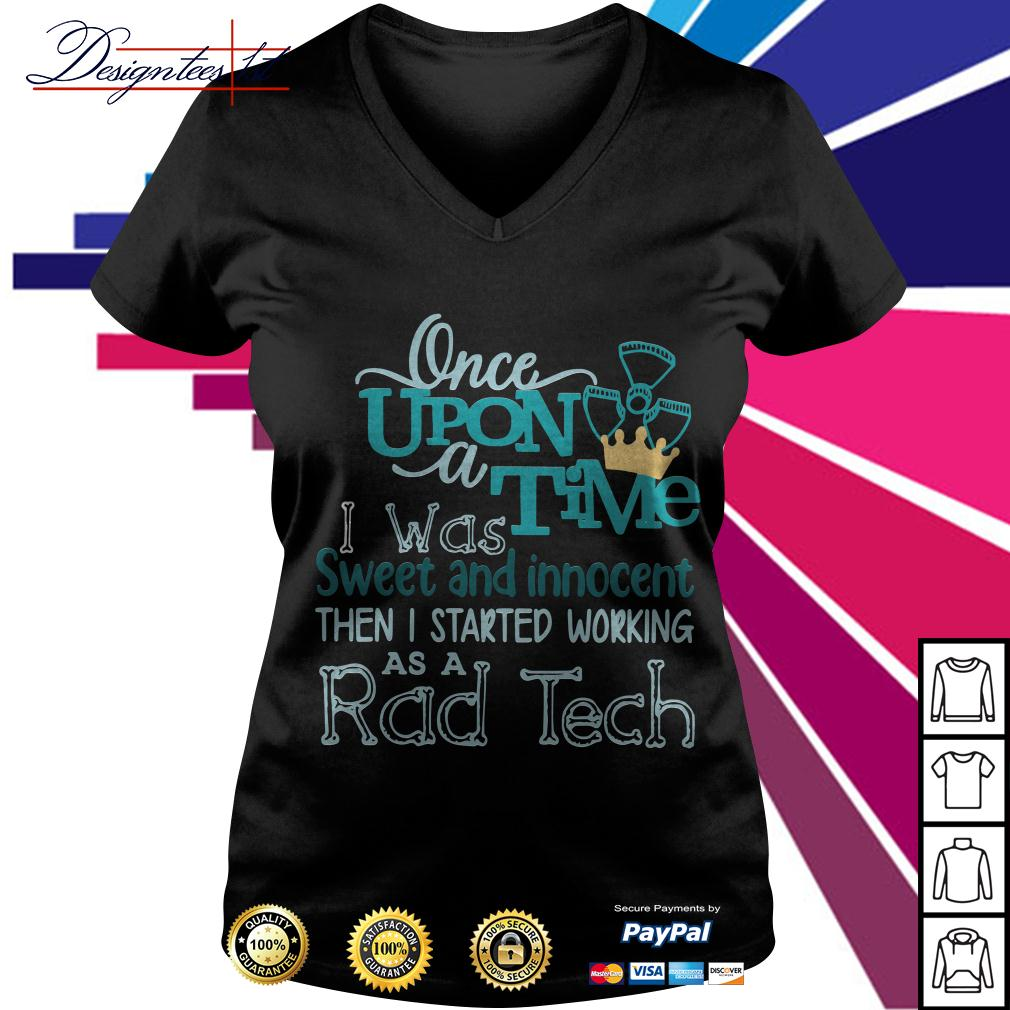 Once upon a time was sweet and innocent then I started working V-neck T-shirt