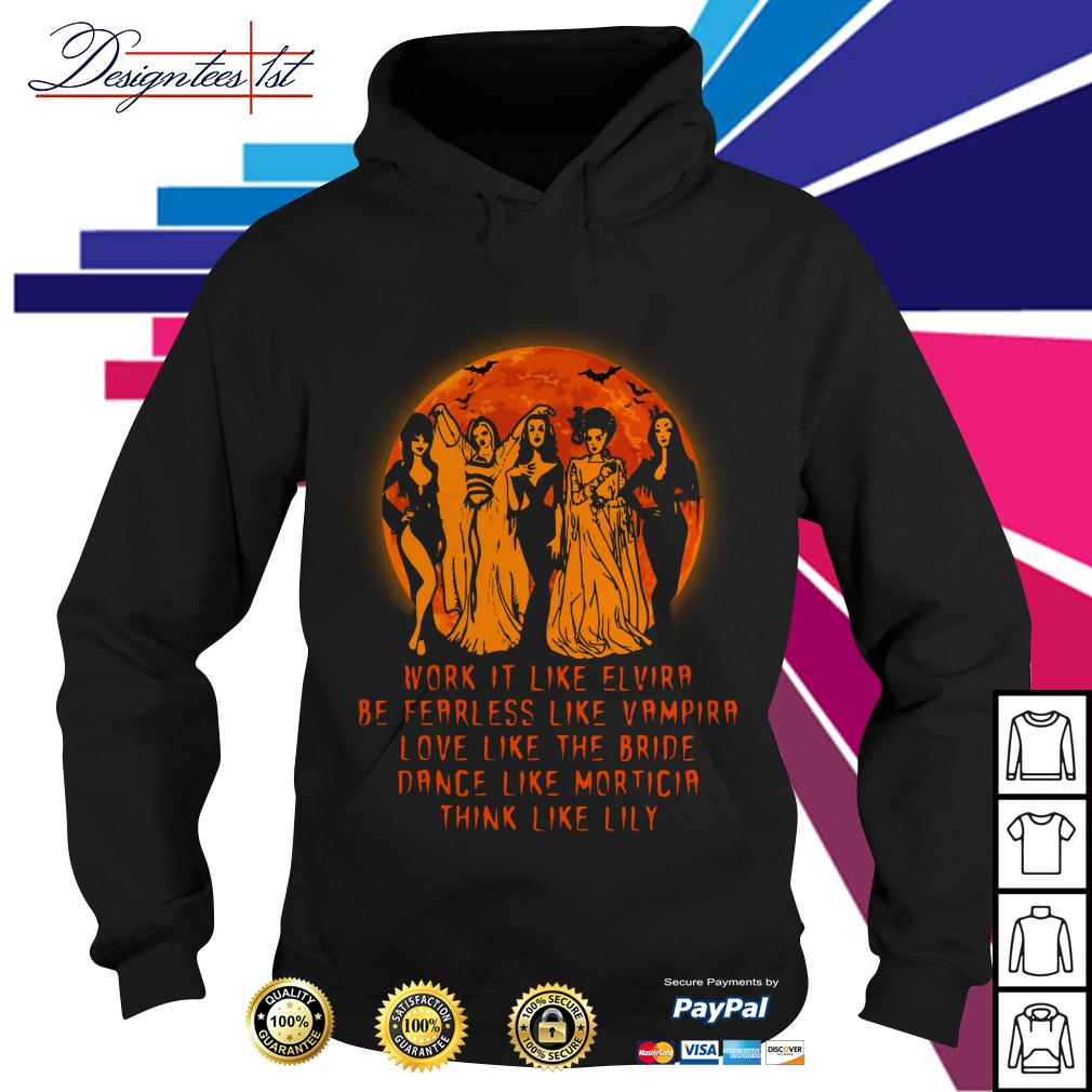 Vampirella work it like Elvira be fearless like Vampire love like the Bride Hoodie