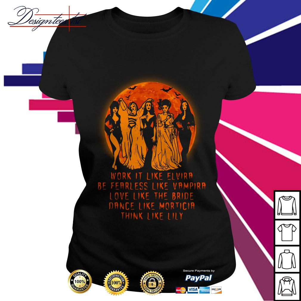 Vampirella work it like Elvira be fearless like Vampire love like the Bride Ladies Tee