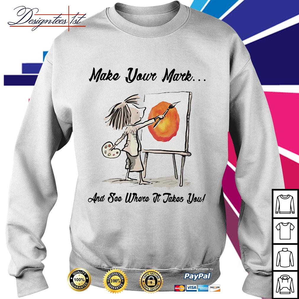 Vashti and The Dot make your Mark and see where it takes you Sweater