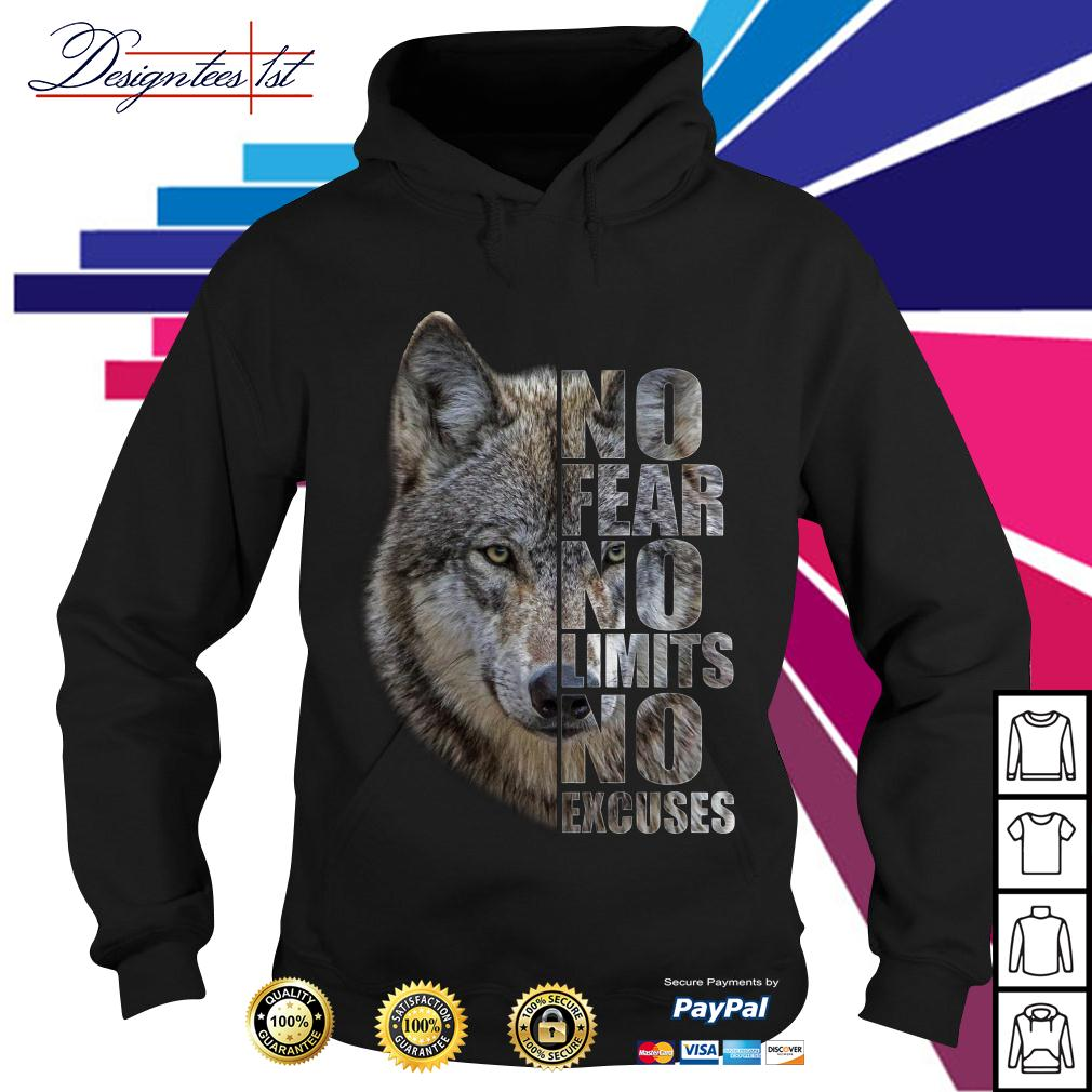Wolf no fear no limits no excuses Hoodie