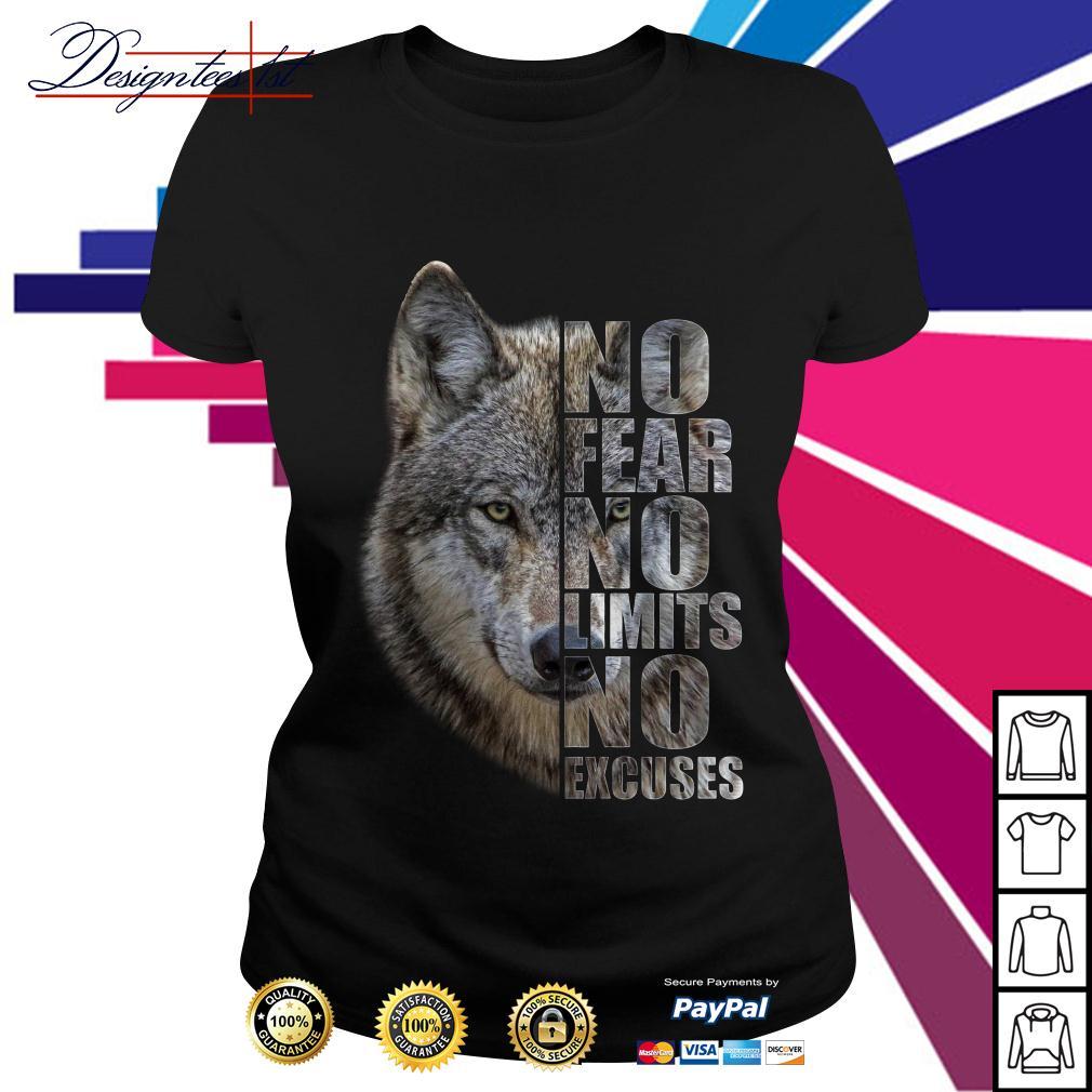 Wolf no fear no limits no excuses Ladies Tee