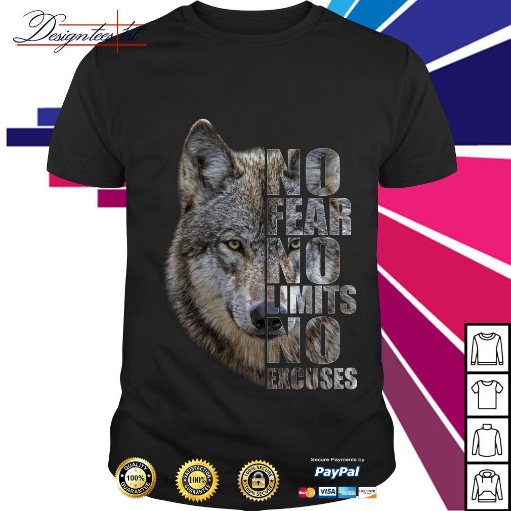 Wolf no fear no limits no excuses shirt