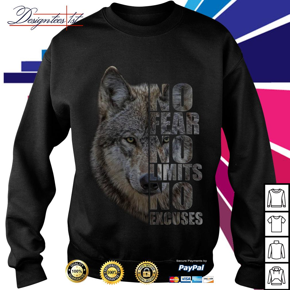 Wolf no fear no limits no excuses Sweater