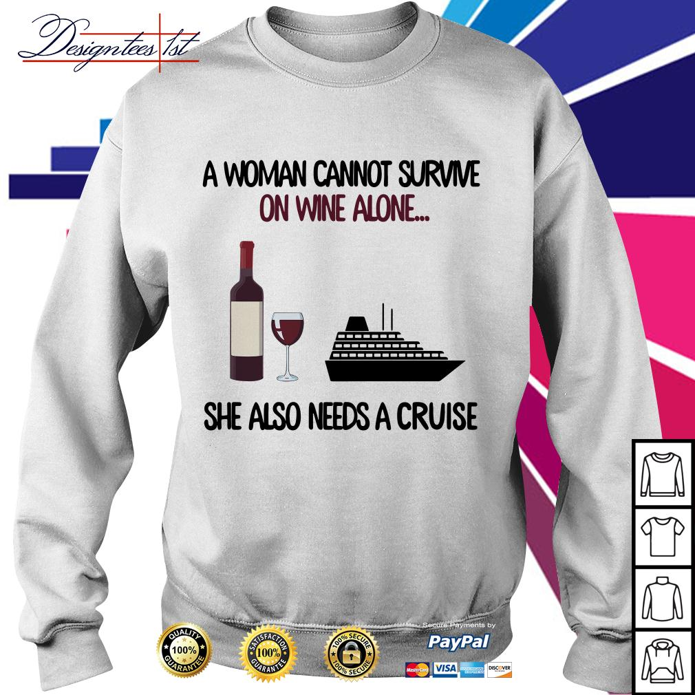 A woman cannot survive on wine alone she also needs a cruise Sweater