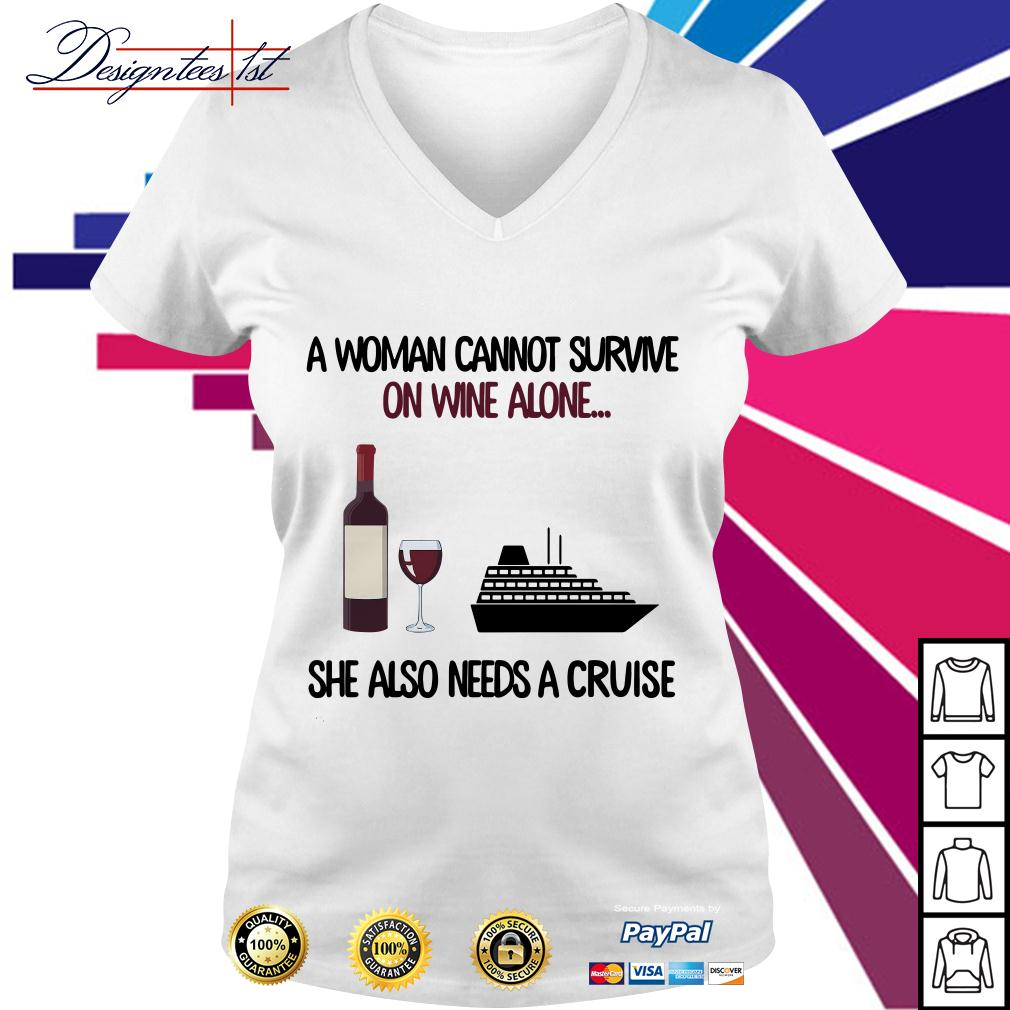 A woman cannot survive on wine alone she also needs a cruise V-neck T-shirt