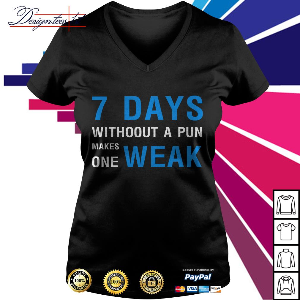 7 days without a pun makes one weak V-neck T-shirt