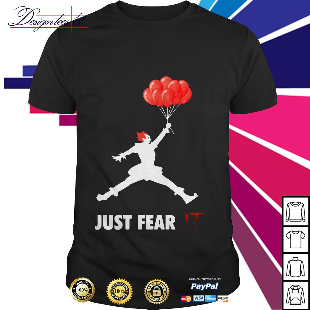 Air Jordan Pennywise just fear IT shirt
