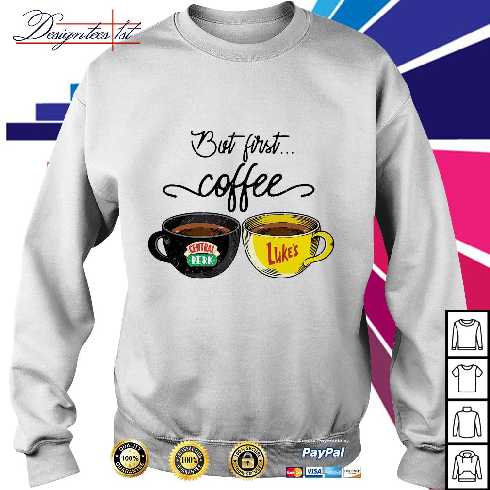 But first coffee Central Perk Luke's Sweater