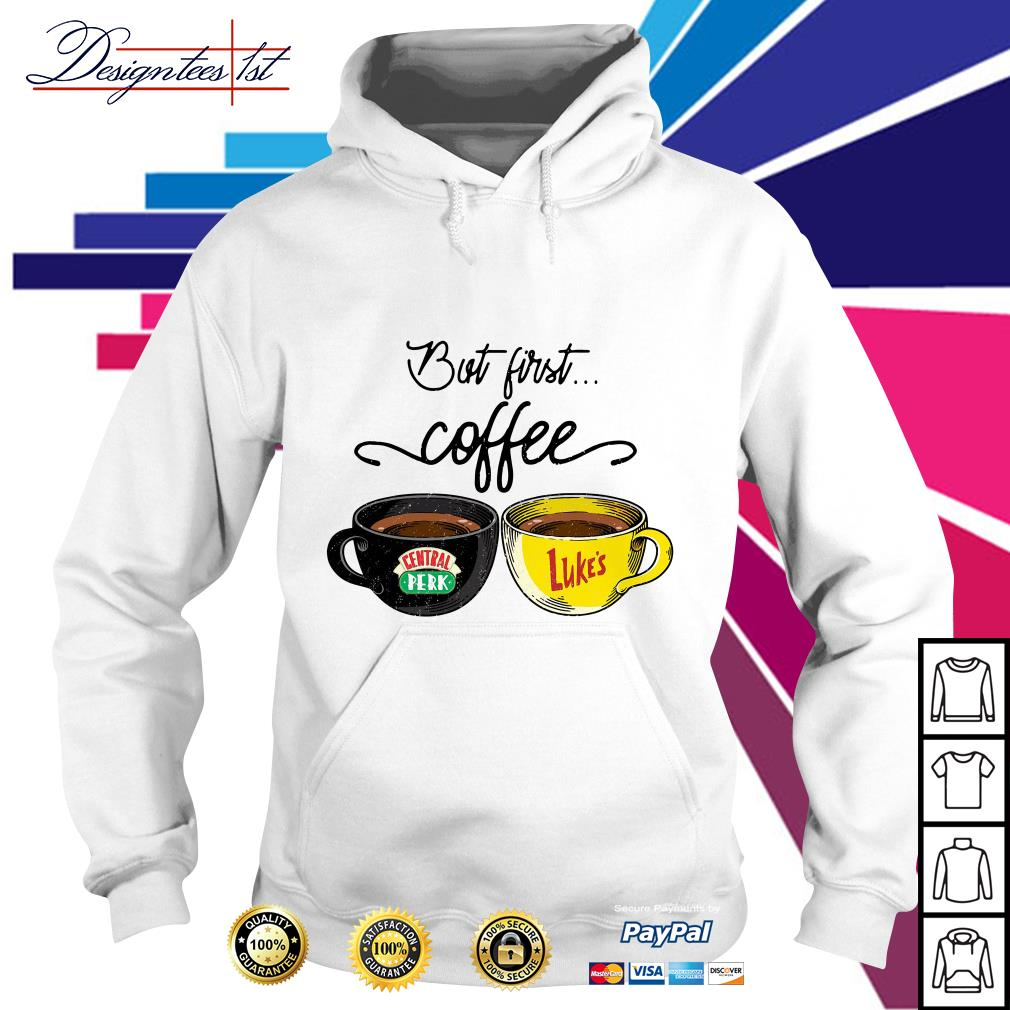 But first coffee Central Perk Luke's Hoodie