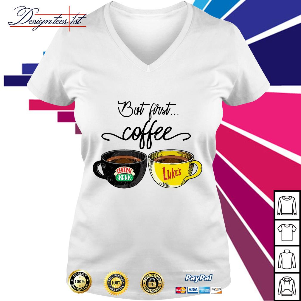 But first coffee Central Perk Luke's V-neck T-shirt