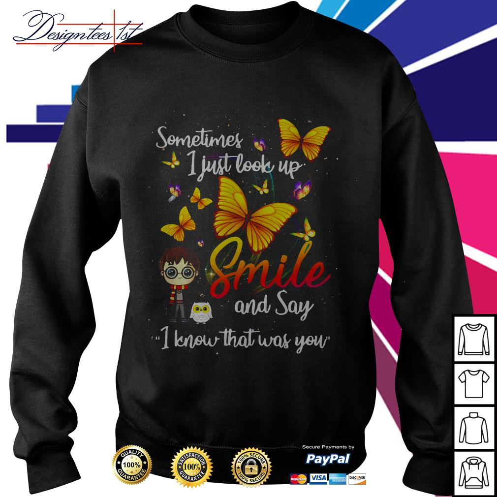 Butterfly sometimes I just look up smile and say I know that was you Sweater