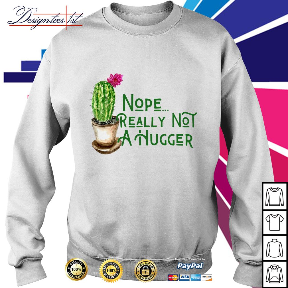 Cactus nope really not a hugger Sweater