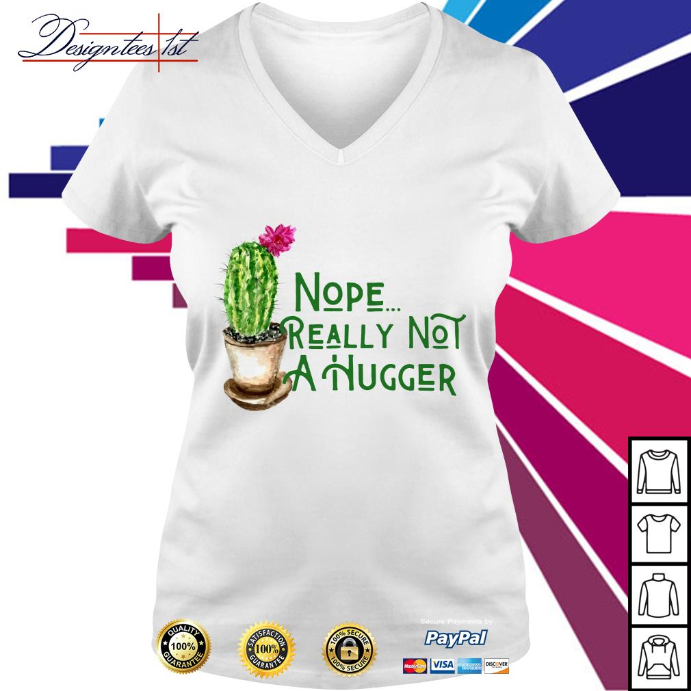 Cactus nope really not a hugger V-neck T-shirt