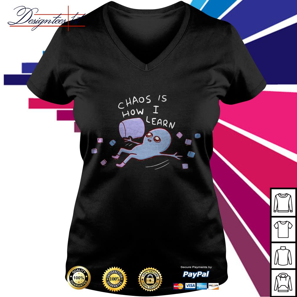 Chaos is how I learn V-neck T-shirt