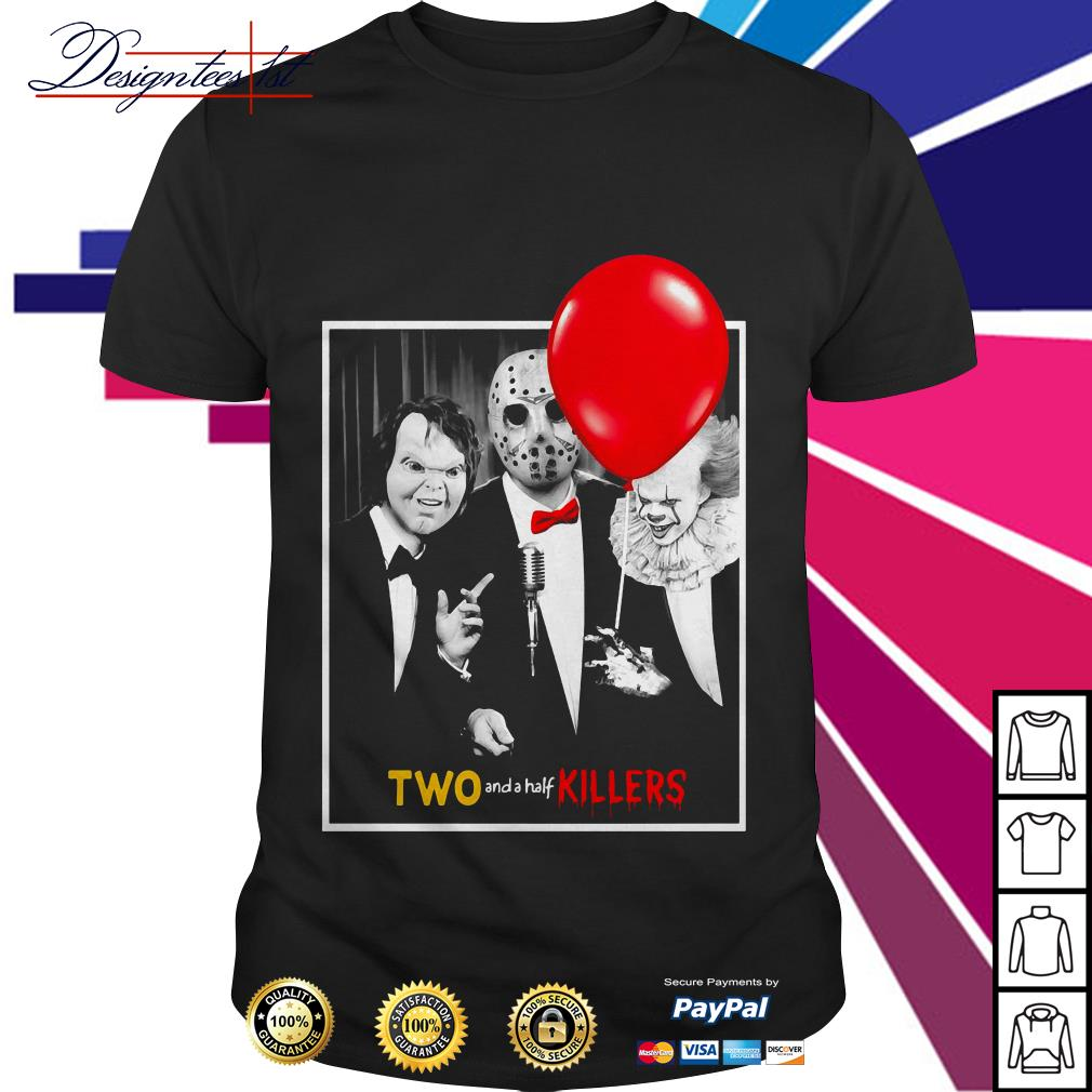 Chucky Jason Voorhees Pennywise two and a half killers shirt