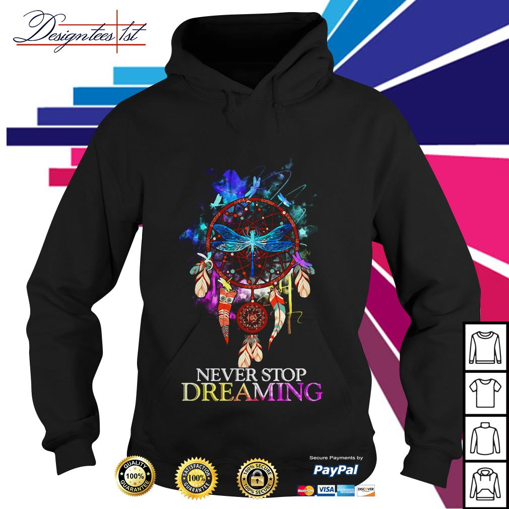 Dragonfly dreamcatcher never stop dreaming Hoodie