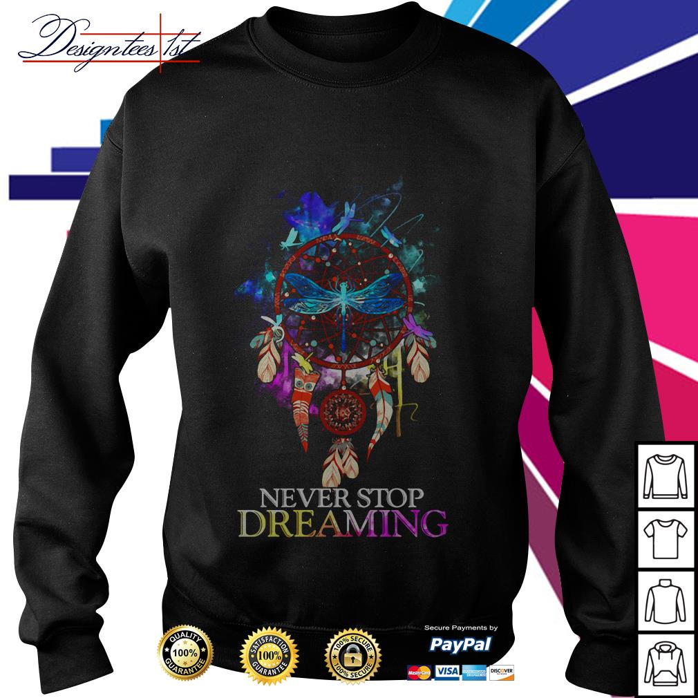 Dragonfly dreamcatcher never stop dreaming Sweater