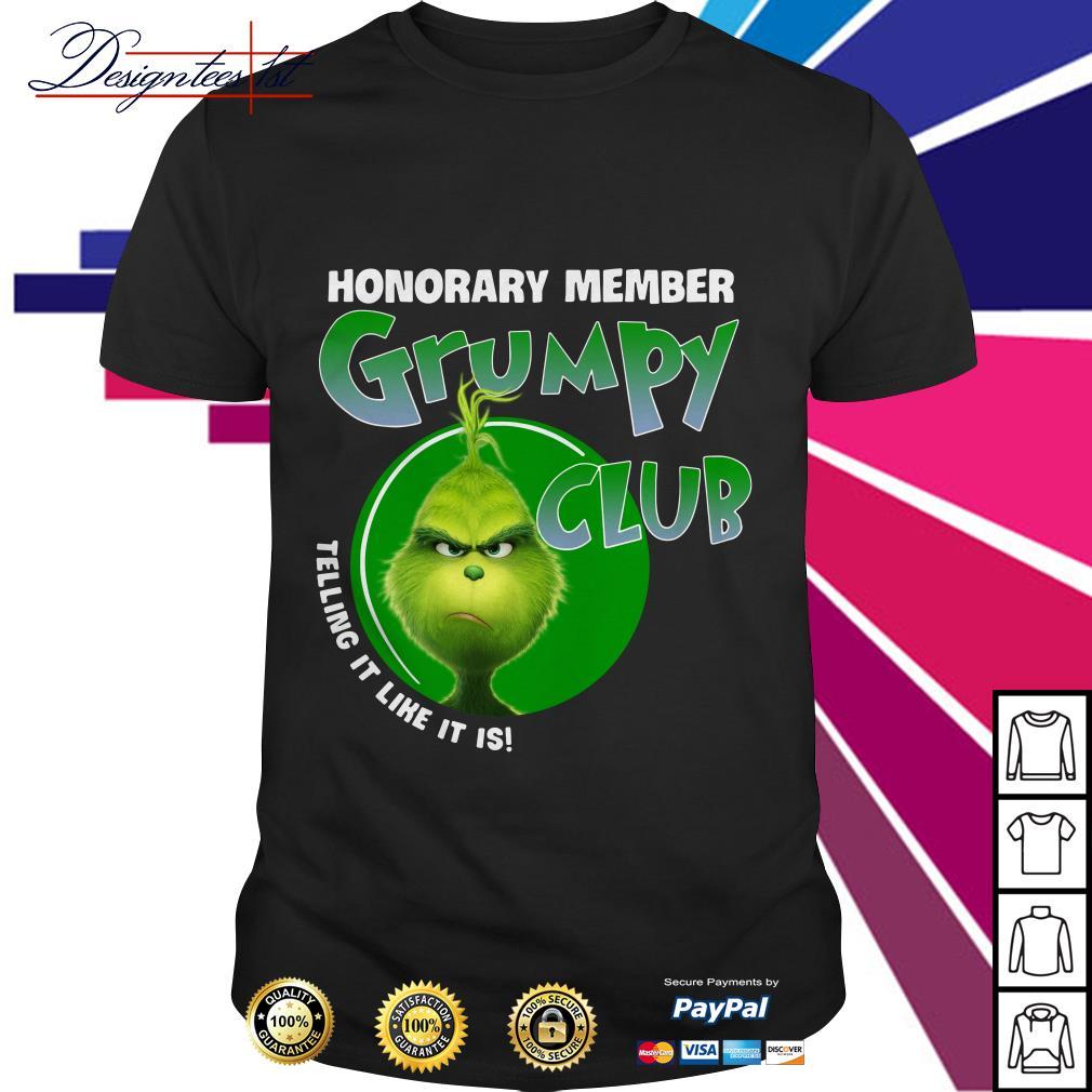 Grinch honorary member grumpy club telling it like it is shirt
