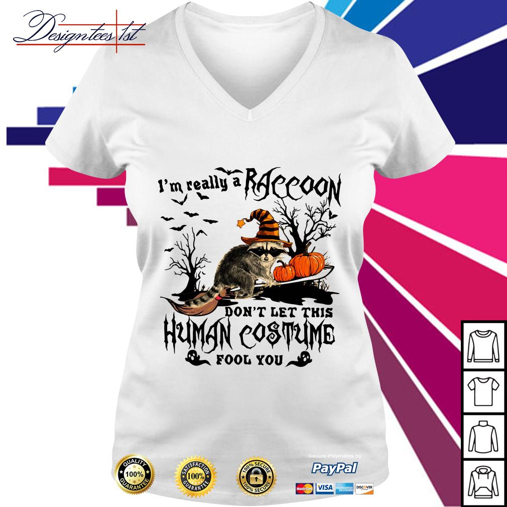 Halloween I'm really a Raccoon don't let this human costume fool you V-neck T-shirt