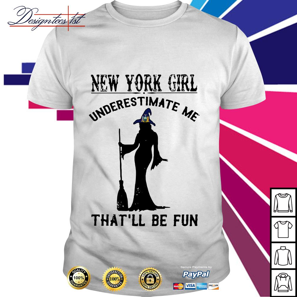Halloween New York girl underestimate me that'll be fun shirt
