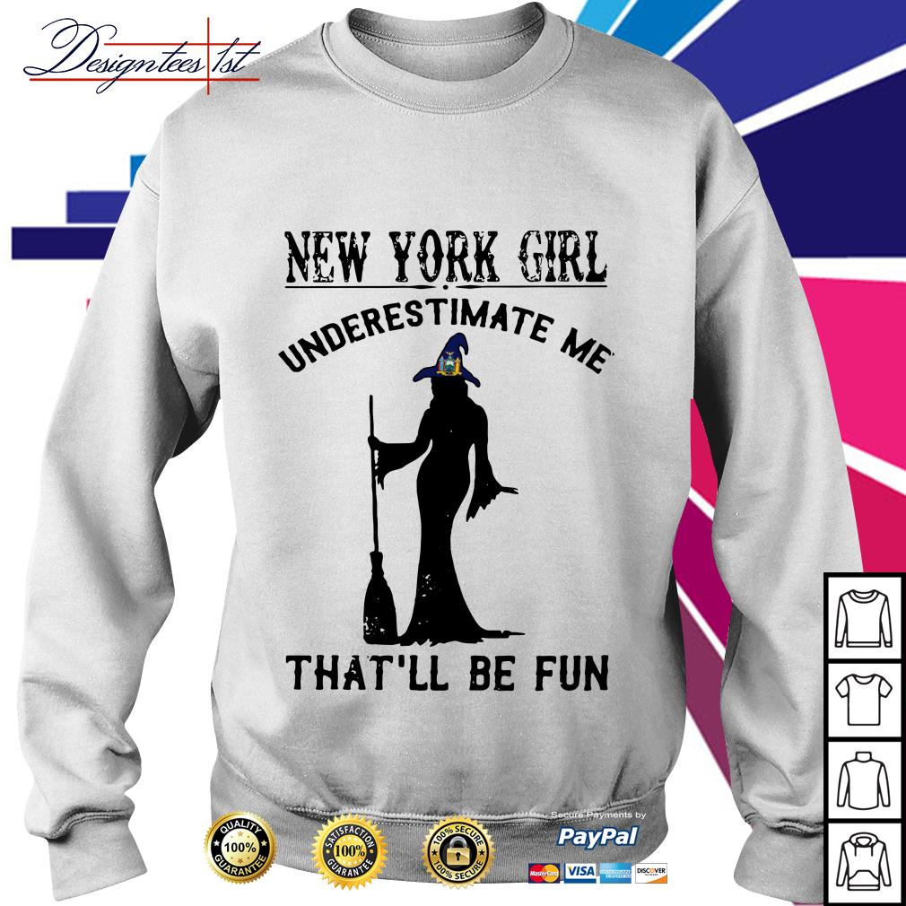 Halloween New York girl underestimate me that'll be fun Sweater