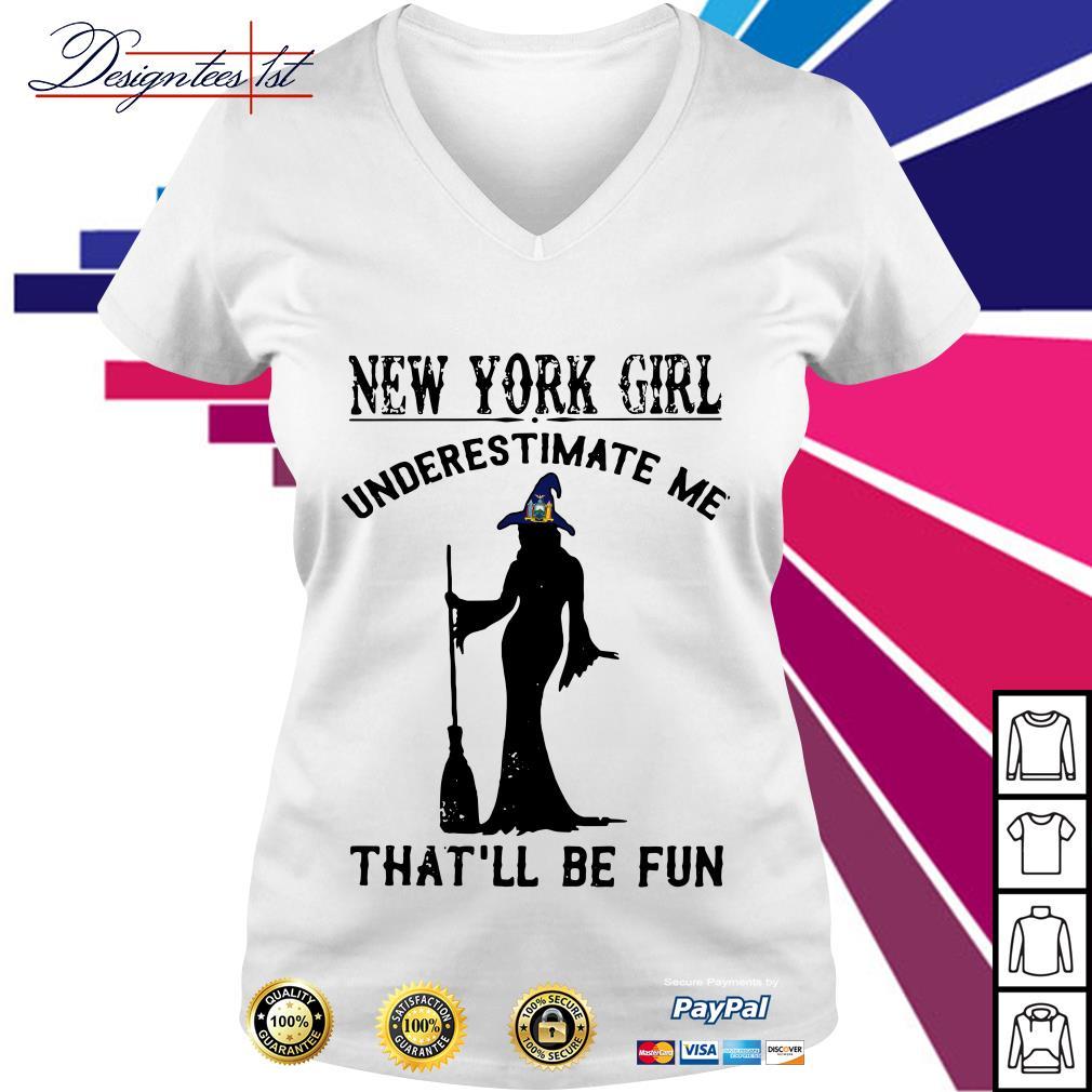 Halloween New York girl underestimate me that'll be fun V-neck T-shirt