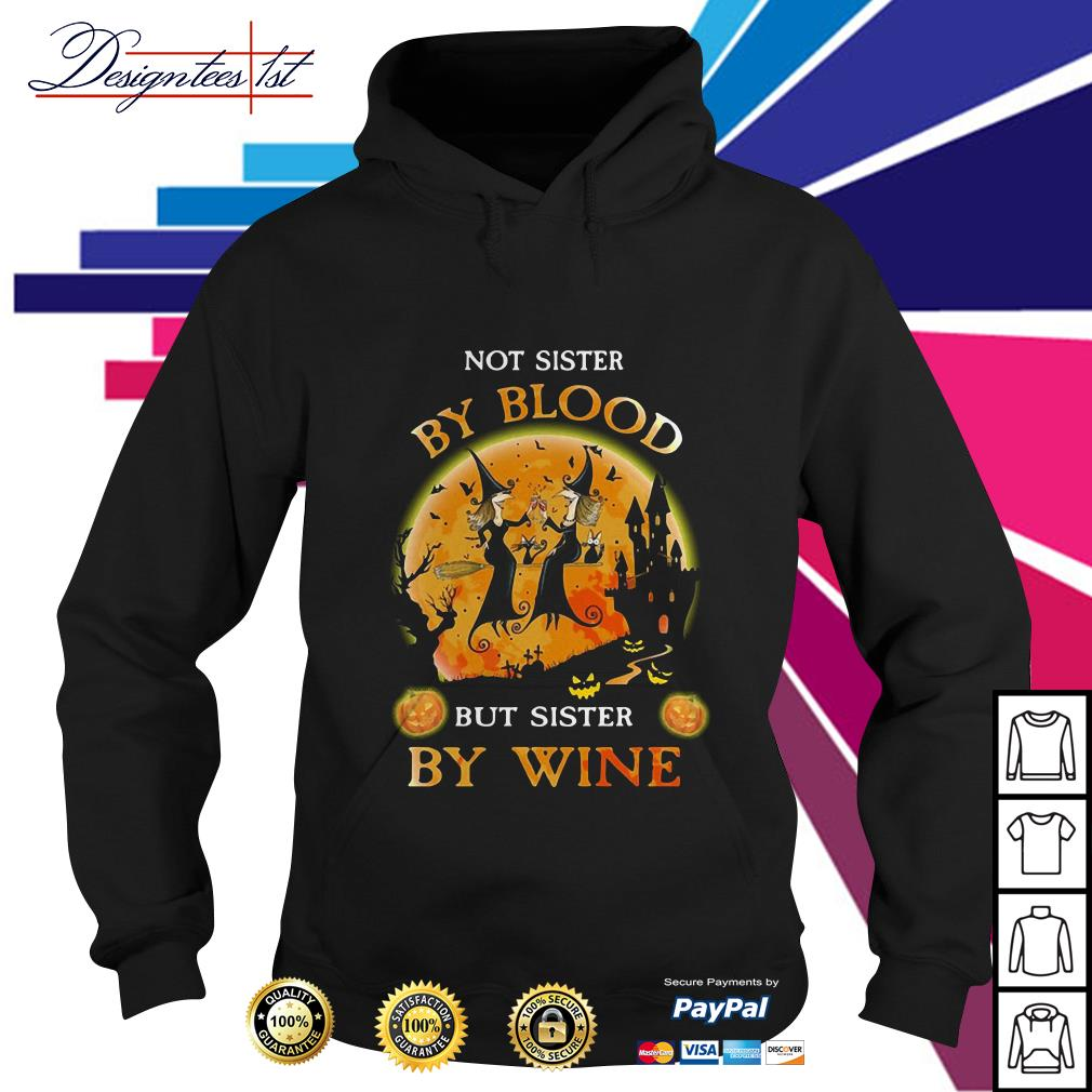 Halloween not sister by blood but sister by wine Hoodie
