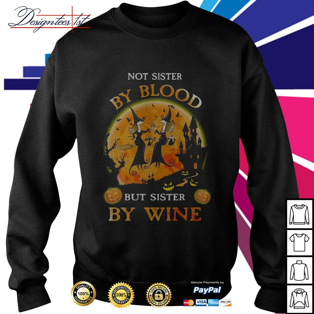 Halloween not sister by blood but sister by wine Sweater